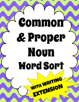 Common and Proper Noun word sort with Writing Extension FREEBIE