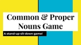 Common and Proper Nouns: A Stand Up & Sit Down Game
