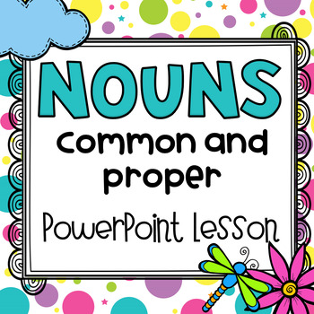 Parts of Speech: Common and Proper Nouns PowerPoint for Grades 1-4