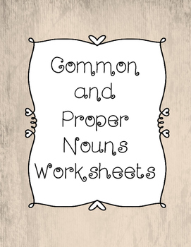 NO PREP Common and Proper Nouns Worksheets