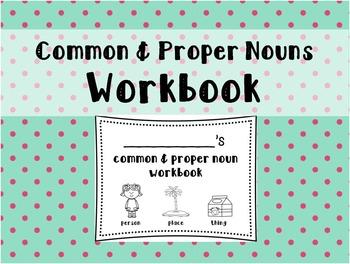 Common nouns and proper nouns Workbook