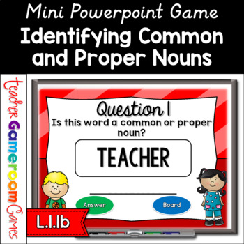 Common or Proper Nouns Mini Powerpoint Game
