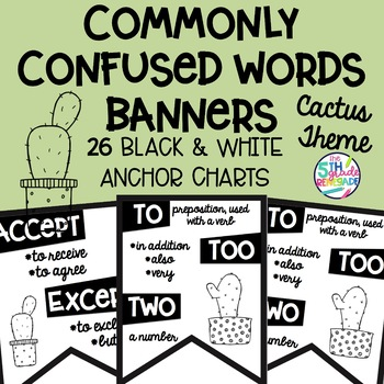26 Commonly Confused Words Banners ~Black & White Posters~ Cactus Theme