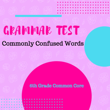 Commonly Confused Words Grammar Test