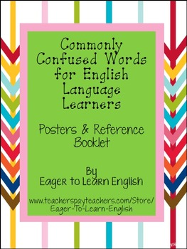 Commonly Confused Words for English Language Learners (ELLs)-ESL Booklet/Posters