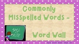 Commonly Misspelled Words - Word Wall