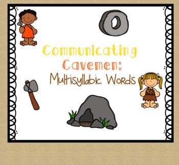 Communicating Cavemen: Multisyllabic Words