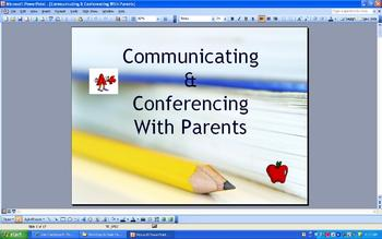 Communicating & Conferencing with Parents- Teacher Inservice Workshop PowerPoint