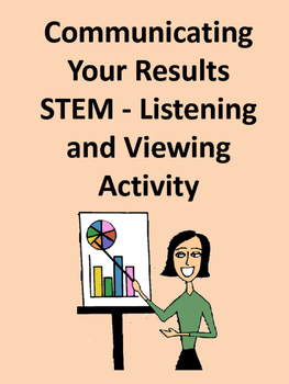 Communicating Your Results STEM - Listening and Viewing Activity
