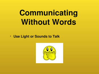 Communicating with Light and Sound