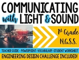 Communicating with Light & Sound Intro + Engineering Design Challenge (1-PS4-4)