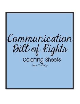 Communication Bill Of Rights Coloring Pages By Mrs Y S Shop Tpt