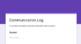 Communication Log (Google Form)