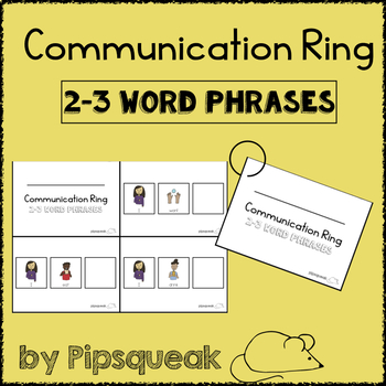 Communication Ring:  2-3 Word Phrases