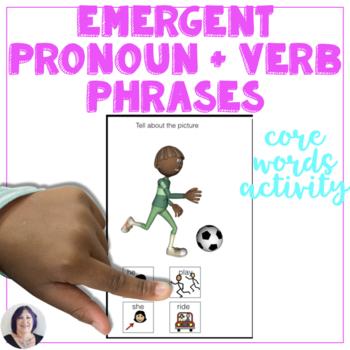 AAC Core Word Emergent Pronoun Verb Phrases Practice
