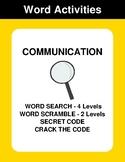 Communication - Word Search, Word Scramble,  Secret Code,
