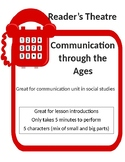 Reader's Theatre: Communication through the Ages (social studies)
