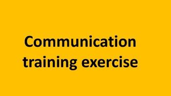 Communication training exercise