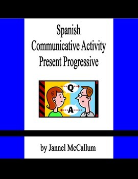 Communicative Activity:  Spanish Present Progressive