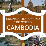 Communities Around the World - Cambodia (the study of an Asian country)