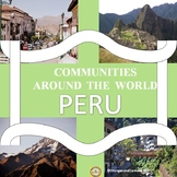 Communities Around the World - Peru (the study of a country)