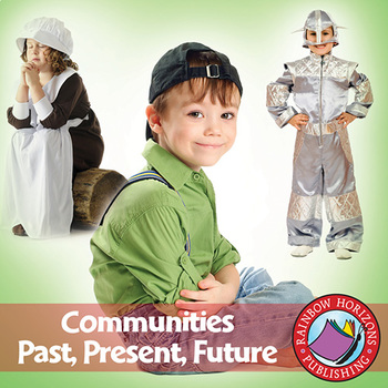 Communities: Past, Present, Future Gr. 2-3