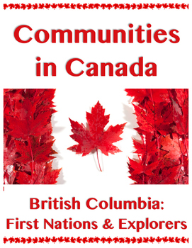 Communities in Canada // BRITISH COLUMBIA: FIRST NATIONS AND EXPLORERS // Canada