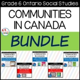 Communities in Canada Bundle - Ontario Social Studies Grade 6
