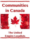 Communities in Canada // THE LOYALISTS // Canadian History
