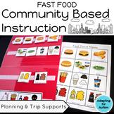 Community Based Instruction: Fast Food Restaurant Community Trip