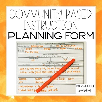 Community Based Instruction Planning Form Free By Miss Lulu Tpt