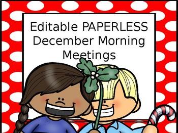 EDITABLE PAPERLESS December Community Building Morning Meetings