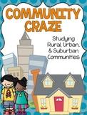 Community Craze: Rural, Urban, and Suburban Community Activites
