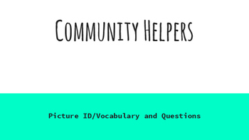 Community Helper Vocab and Questions