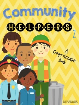 Community Helpers 2: An Interactive Comprehension Book