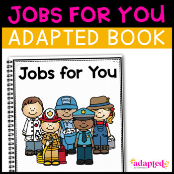 Jobs For You, a book of community helpers: Adapted Book for Students with Autism
