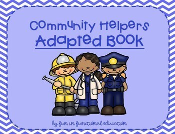 Community Helpers Adapted Book- Special Education, Autism, or Early Learners!