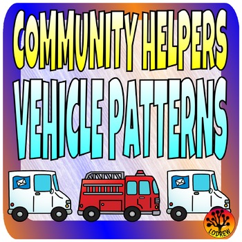 Community Helpers Centers Vehicle Patterns Math Theme Pres