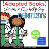 Community Helpers Dentist Adapted Books [ Level 1 and Level 2]