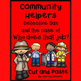 Community Helpers: Detective Dan and the Case of Who Does that Job? Cut & Paste
