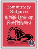 Community Helpers: Firefighters Mini-Unit
