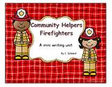 Community Helpers: Firefighters Writing Mini Unit