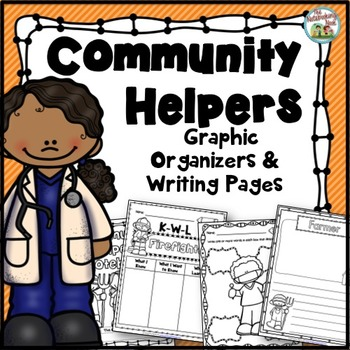 Community Helpers Graphic Organizers and Writing Pages