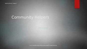 Community Helpers/Jobs/Goods vs. Services