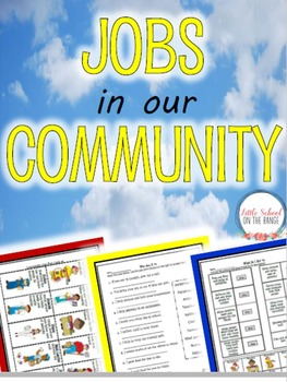 Community Helpers * Jobs in Our Community