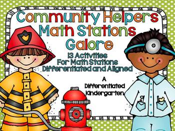 Community Helpers' Math Stations Galore-13 Differentiated and Aligned Activities