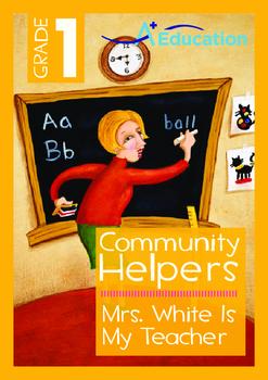 Community Helpers - Mrs. White Is My Teacher - Grade 1