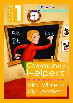 Community Helpers - Mrs. White Is My Teacher - Grade 1