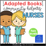 Community Helpers Nurse Adapted Books [ Level 1 and Level 2]