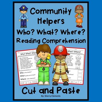 Community Helpers - Reading Comprehension – Who? What? Where? Cut and Paste